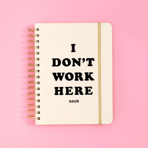 I Don't Work Here Planner - Medium