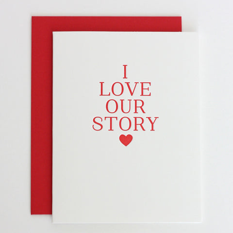 I Love Our Story Greeting Card