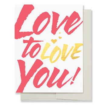 Love to Love You Greeting Card