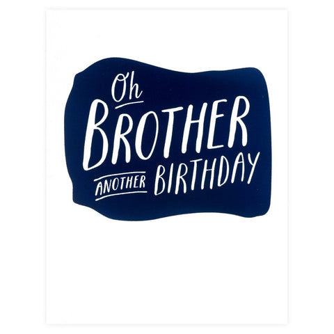 Oh Brother Another Birthday Card