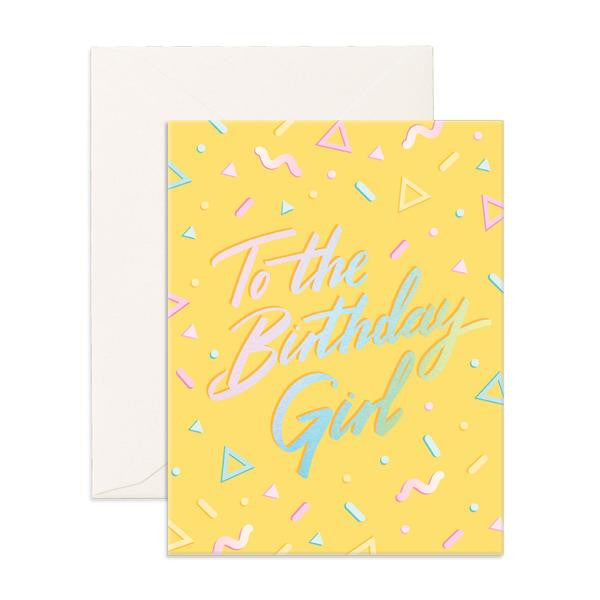 To The Birthday Girl Greeting Card