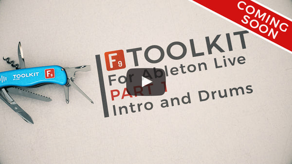 F9 Toolkit for Ableton Walkthrough Part 1 intro and drums