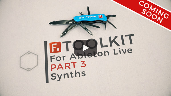 F9 Toolkit for Ableton Walkthrough Part 3 Synths