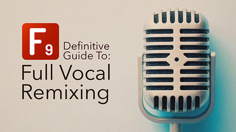 F9 Definitive guide to vocal remixing