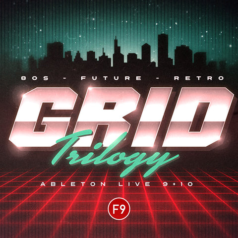 F9 Grid Trilogy 80s Future Retro - For Ableton Live 9+10 - F9 Audio Royalty Free loops & Wav Samples