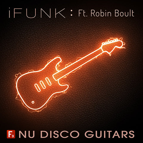F9 iFunk Nu Disco Guitars Ft Robin Boult - F9 Audio Royalty Free loops & Wav Samples
