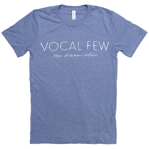 Vocal Few - The Dream Alive Tee