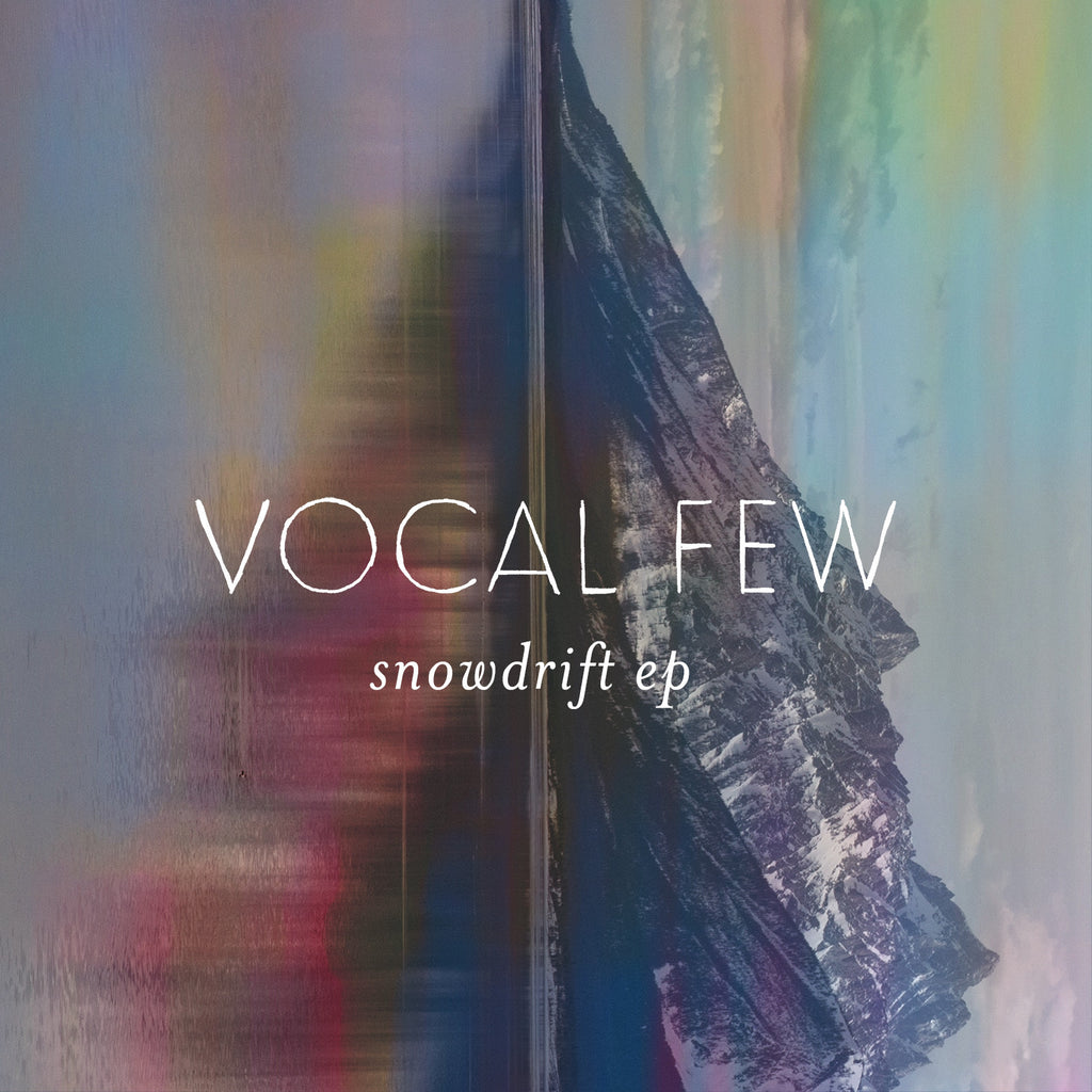 "Vocal Few - ""Snowdrift"" EP"