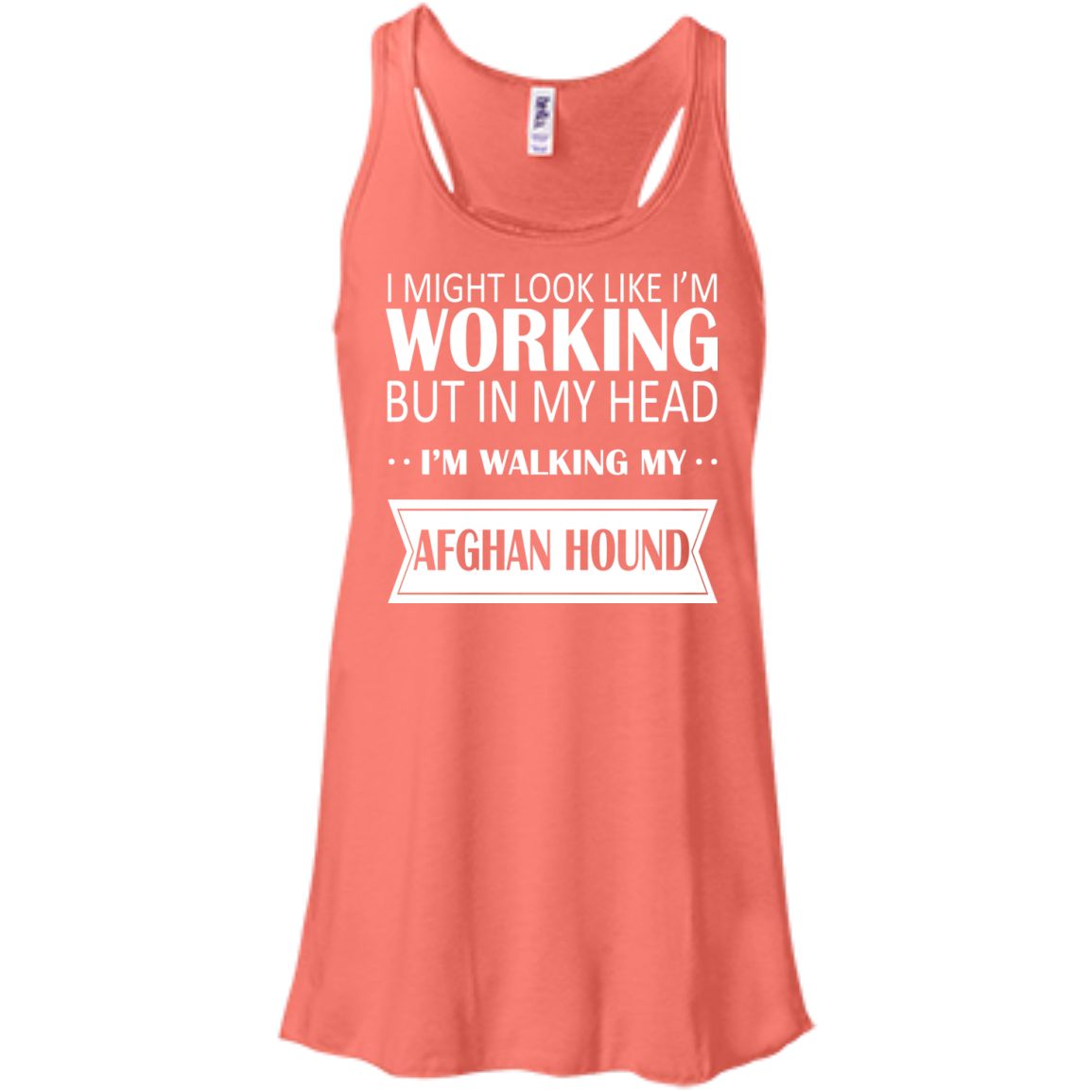 I Might Look Like Im Working But In My Head Im Walking My Afghan Hound Flowy Racerback Tanks