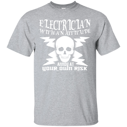 Electrician With An Attitude Annoy At Your Own Risk Tee