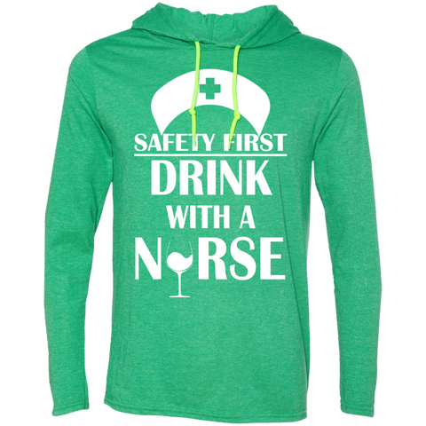 Safety First Drink With A Nurse Tee Shirt Hoodies