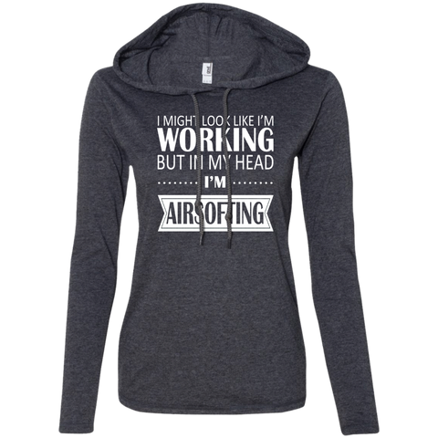 I Might Look Like Im Working But In My Head Im Airsofting Ladies Tee Shirt Hoodies