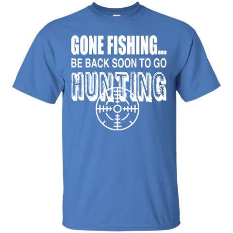 Gone Fishing Be Back Soon To Go Hunting Tee