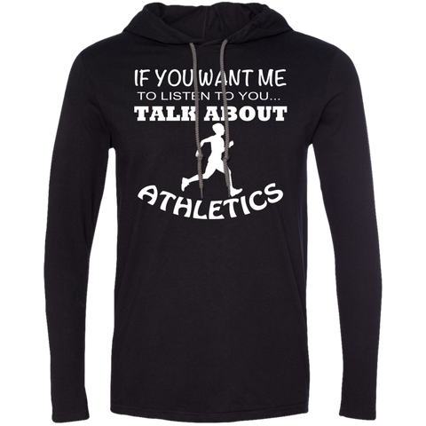 If You Want Me To Listen To You Talk About Athletics Tee Shirt Hoodies