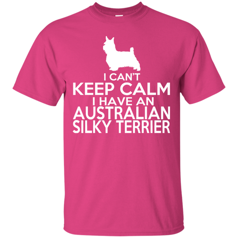I Cant Keep Calm I Have An Australian Silky Terrier Tee
