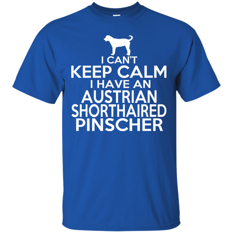I Cant Keep Calm I Have An Australian Shorthaired Pinscher Tee