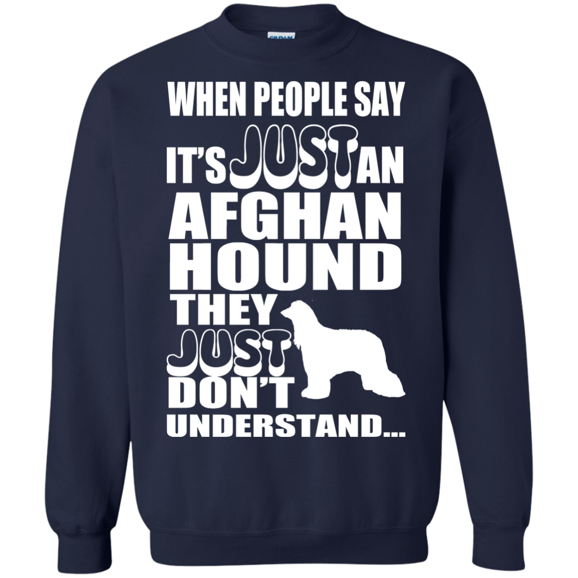 When People Say Just An Afghan Hound They Just Dont Understand Sweatshirts