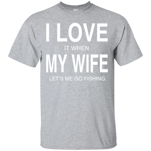I Love It when My Wife Lets Me Go Fishing Tee