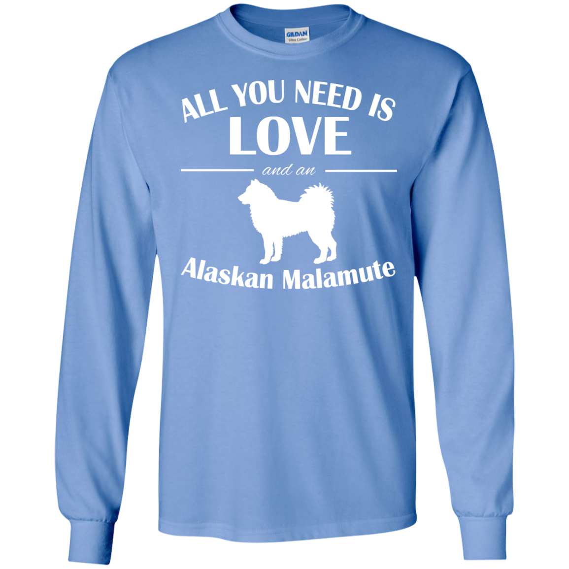All You Need Is Love And An Alaskan Malamute Long Sleeve Tees