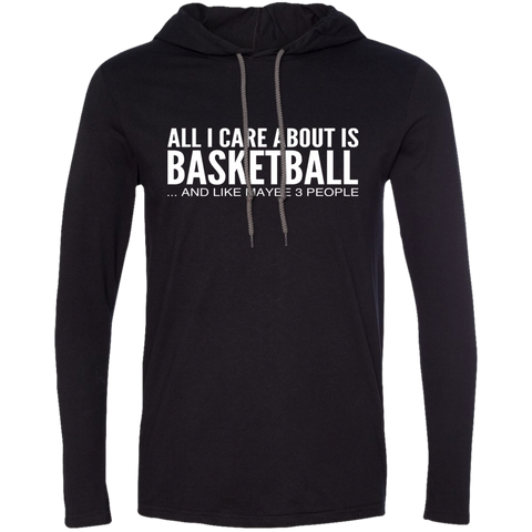 All I Care About Is Basketball And Like Maybe 3 People Tee Shirt Hoodies
