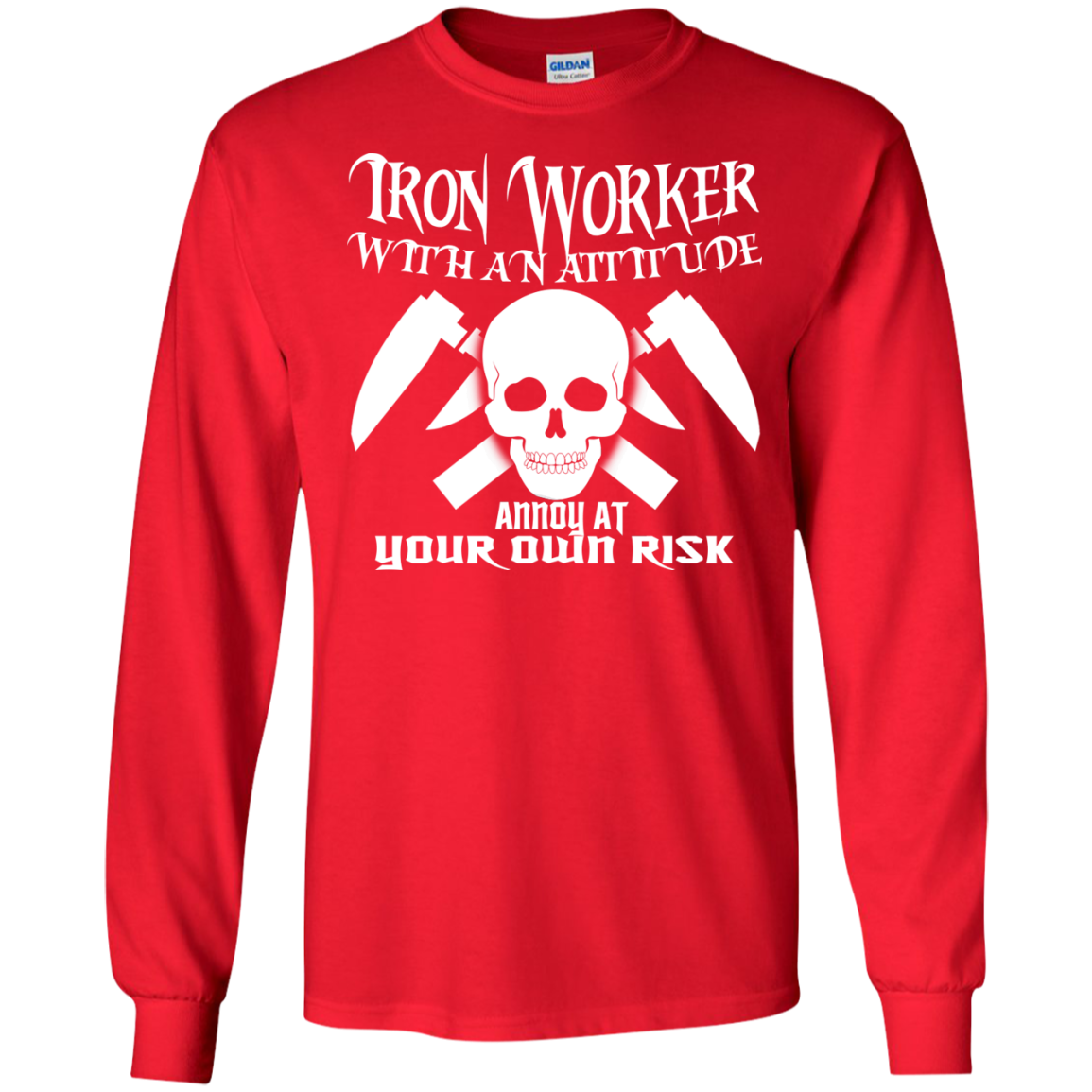 Iron Worker Attitude Annoy At Your Own Risk Long Sleeve Tees