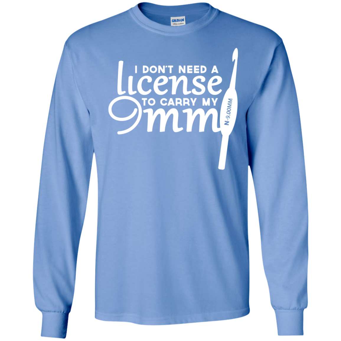 Crochet I Dont Need A License To Carry My 9MM Long Sleeve Tees