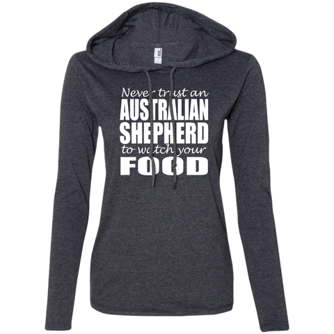Never Trust An Australian Shepherd To Watch Your Food Ladies Tee Shirt Hoodies