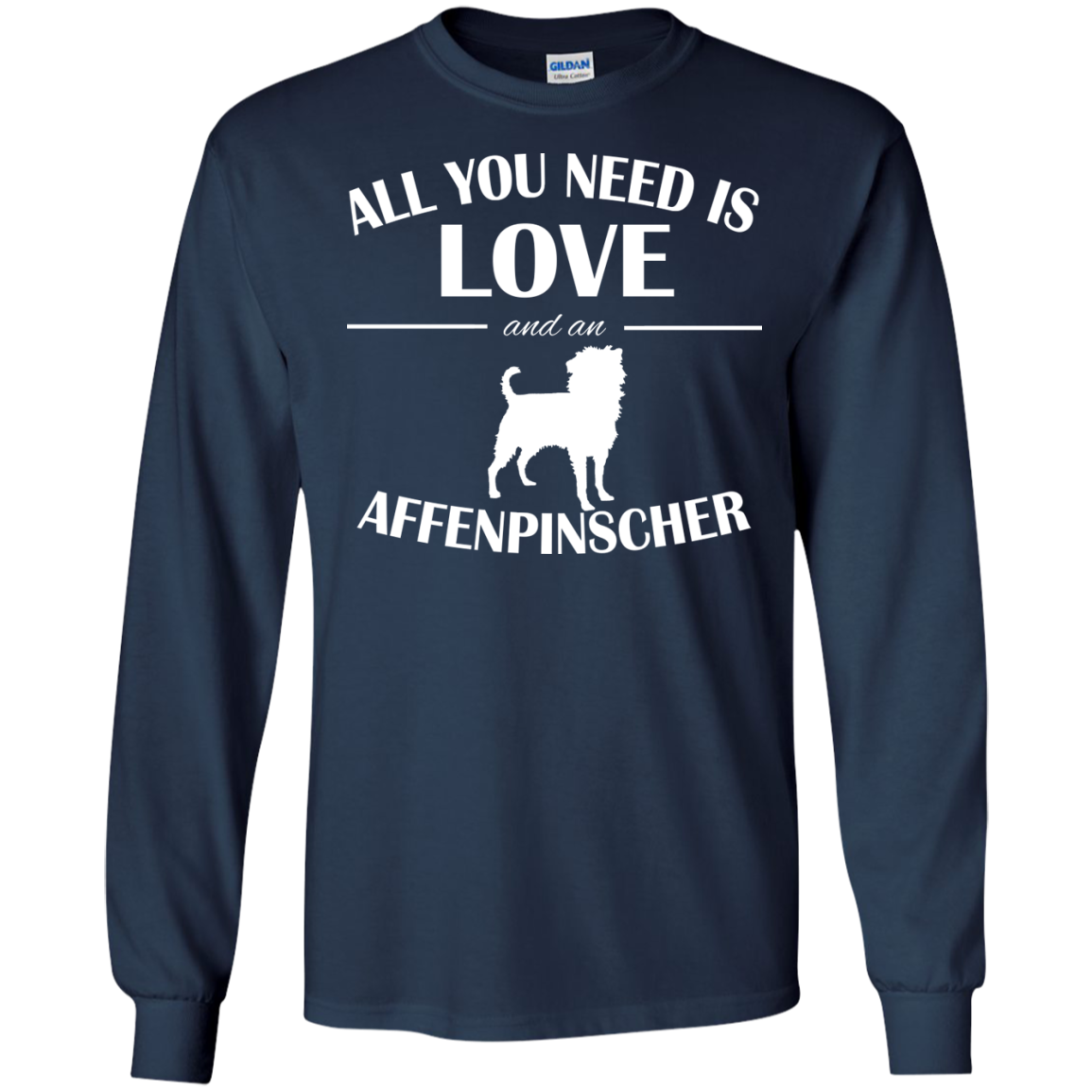 All You Need Is Love And An Affenpinscher Long Sleeve Tees