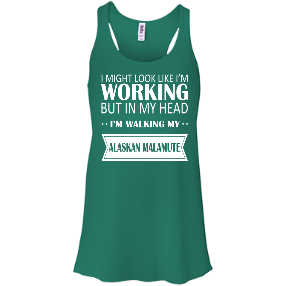 I Might Look Like Im Working But In My Head Im Walking My Alaskan Malamute Flowy Racerback Tanks