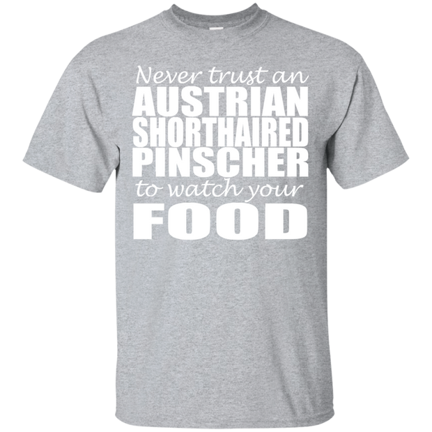 Never Trust An Australian Shorthaired Pinscher To Watch Your Food Tee