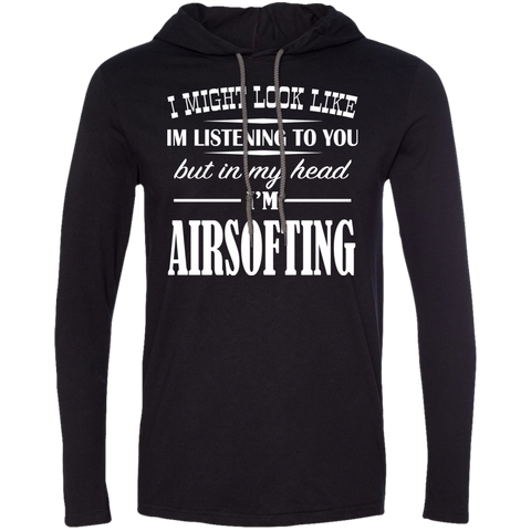 I Might Look Like Im Listening To You But In My Head Im Airsofting Tee Shirt Hoodies