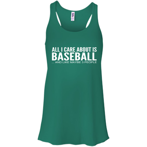 All I Care About Is Baseball And Like Maybe 3 People Flowy Racerback Tanks