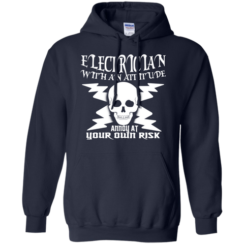 Electrician With An Attitude Annoy At Your Own Risk Hoodies
