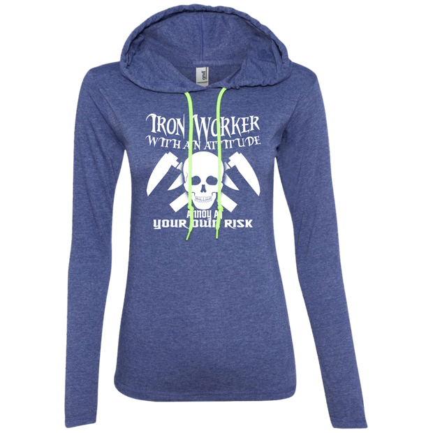 Iron Worker Attitude Annoy At Your Own Risk Ladies Tee Shirt Hoodies