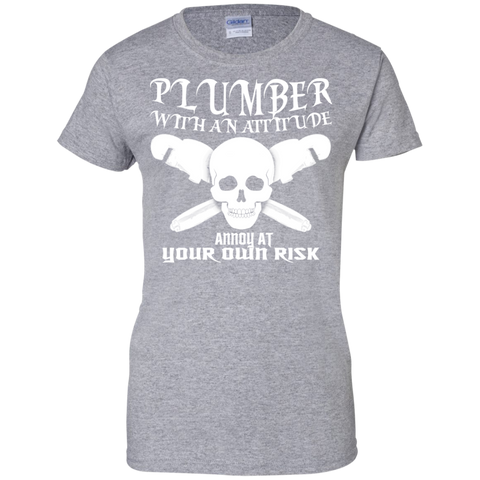 Plumber With An Attitude Annoy At Your Own Risk Ladies Tees