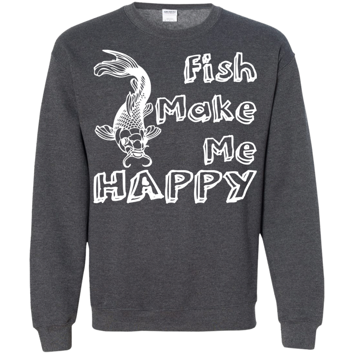 Fish Make Me Happy Sweatshirts