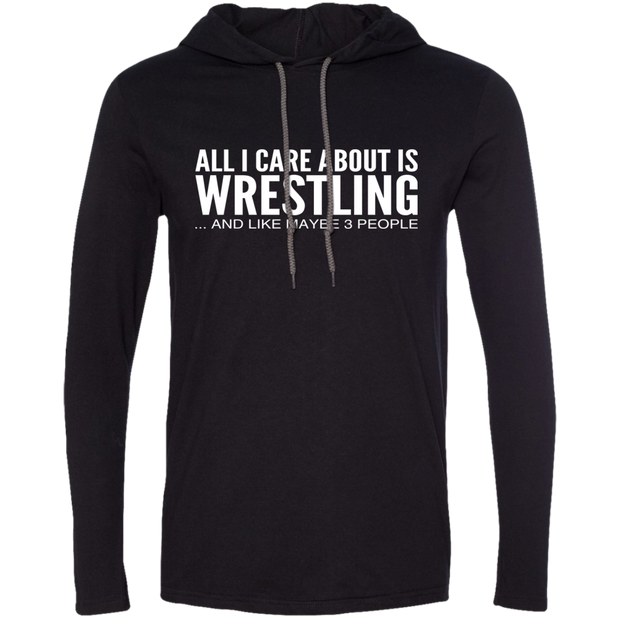All I Care About Is Wrestling And Like Maybe 3 People Tee Shirt Hoodies