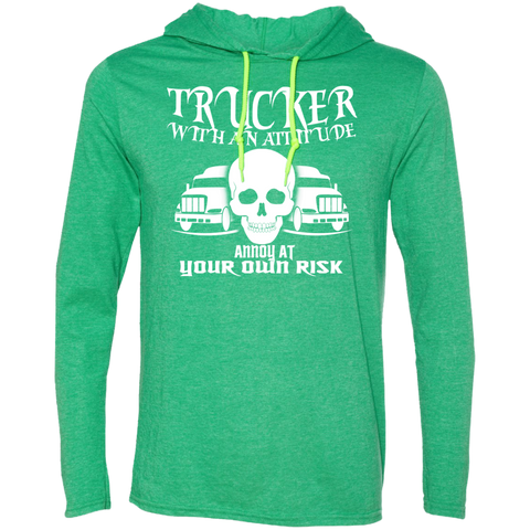 Trucker With An Attitude Annoy At Your Own Risk Tee Shirt Hoodies