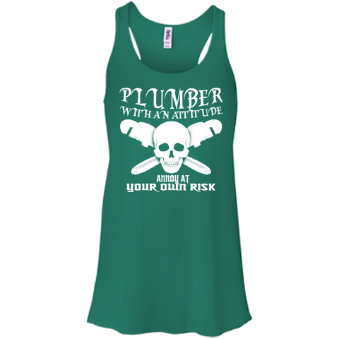 Plumber With An Attitude Annoy At Your Own Risk Flowy Racerback Tanks