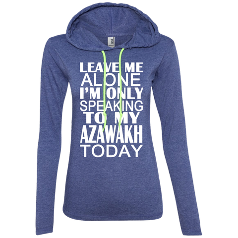 Leave Me Alone Im Only Speaking To My Azawakh Today Ladies Tee Shirt Hoodies