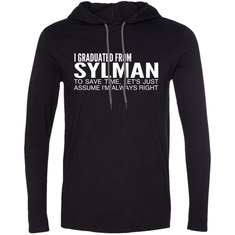 I Graduated From Slyman To Save Time Lets Just Assume Im Always Right Tee Shirt Hoodies