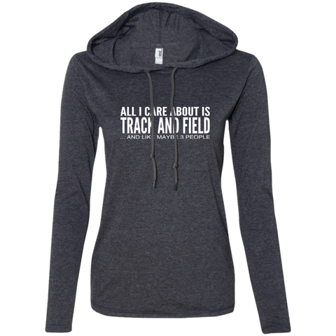 All I Care About Is Track And Field And Like Maybe 3 People Ladies Tee Shirt Hoodies