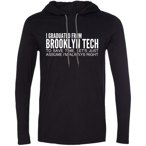 I Graduated From Brooklyn Tech To Save Time Lets Just Assume Im Always Right Tee Shirt Hoodies