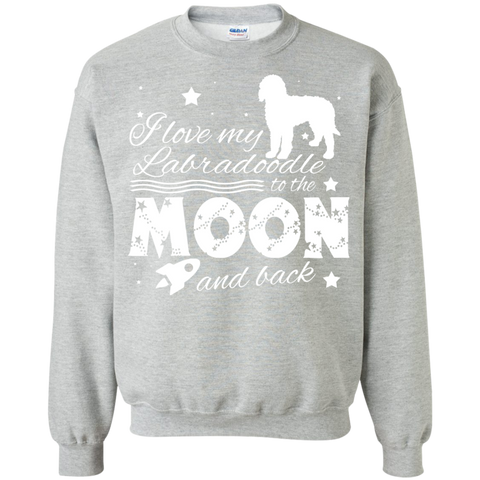 Love My Labradoodle To The Moon And Back Sweatshirts