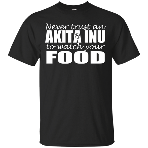 Never Trust An Akita Inu To Watch Your Food Tee