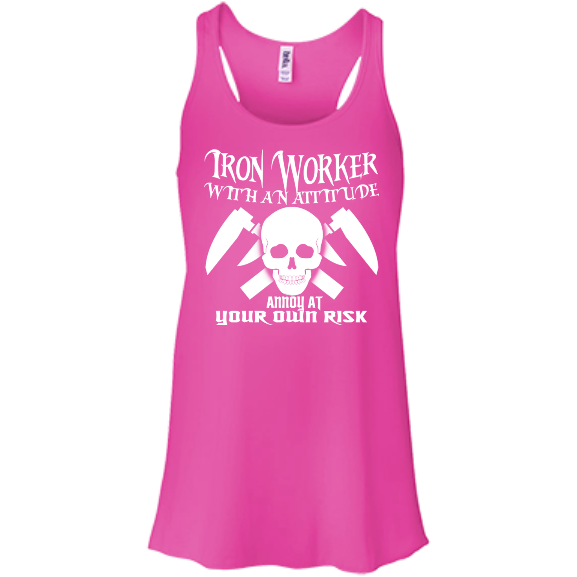 Iron Worker Attitude Annoy At Your Own Risk Flowy Racerback Tanks