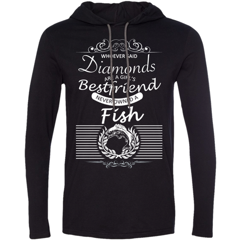 Whoever Said Diamonds Are A Girls Best Friend Never Owned A Fish Tee Shirt Hoodies