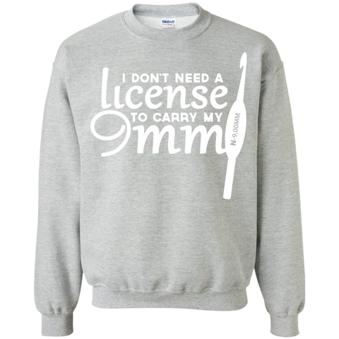 Crochet I Dont Need A License To Carry My 9MM Sweatshirts