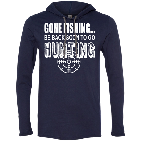 Gone Fishing Be Back Soon To Go Hunting Tee Shirt Hoodies