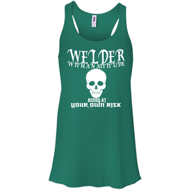 Welder With An Attitude Annoy At Your Own Risk Flowy Racerback Tanks